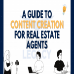 A Complete Guide to Content Creation For Real Estate Agents