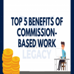 Top 5 Benefits of Commission-based Work